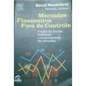 Mercados Financeiros Fora De Controle Benoit Mandelbrot