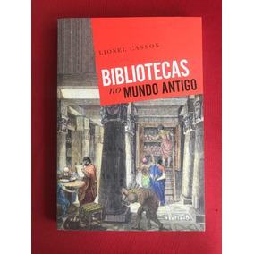 Livro - Bibliotecas No Mundo Antigo - Lionel Casson - Semin.