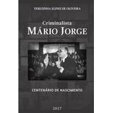 Criminalista Mario Jorge Centenario De Nascimento - Aut Para