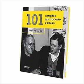 101 Canções Que Tocaram O Brasil Livro Nelson Motta