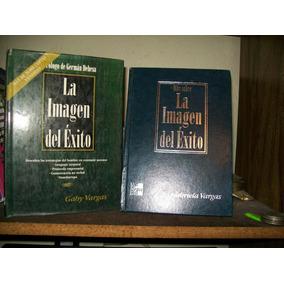 2libros La Imagen Y Mas De La Imagen Del Exito-gaby Vargas
