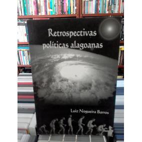 Retrospectivas Politicas Alagoanas Luiz Nogueira Barros