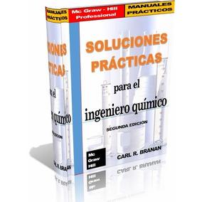 Libro Digital Soluciones Prácticas Para El Ingeniero Químico