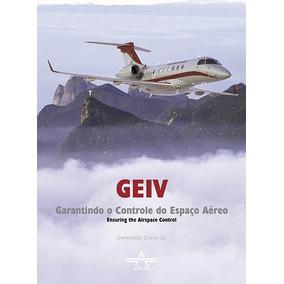 Livro Geiv Garantindo O Controle Do Espaço Aéreo Fab