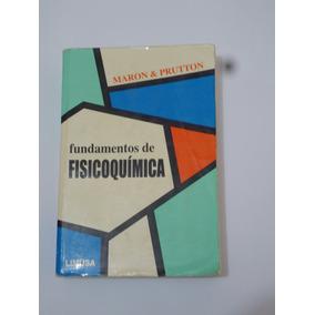 libro fundamentos de fisicoquimica de maron y prutton