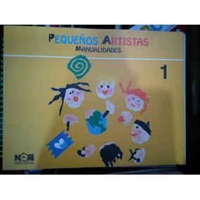 Libro Pequenos Artistas Manualidades 1 Kinder L340806b En Mercado