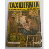Libro Usado Taxidermia Entomología Y Herbarios
