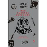 Libro:mas Cuentos Extraños Para Mas Chicos Con Mas Problemas