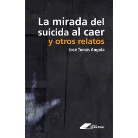 La Mirada Del Suicida Al Caer / José Tomás Angola