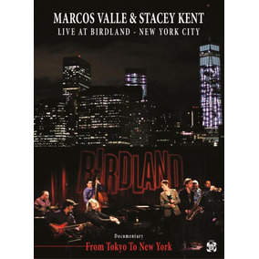 Marcos Valle & Stacey Kent - Live At Birdland Nyc - Box Com