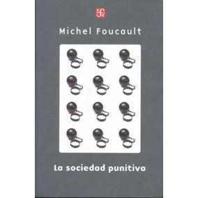 La Sociedad Punitiva Michel Foucault Nuevo