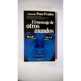 El Mensaje De Otros Mundos - Eduardo Pons Prades