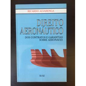 Direito Aeronáutico Dos Contratos E Garantias - 1° Edição