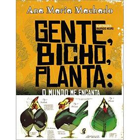 Gente Bicho Planta O Mundo Me Encanta De Ana Maria Machado G