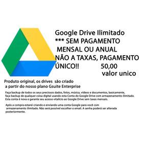 Google Drive - Vitalício Com Armazenamento Ilimitado