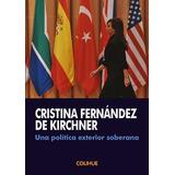 Una Politica Exterior Soberana Cristina Kirchner Hay Stock