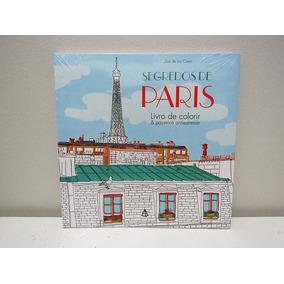 Livro De Colorir Antiestresse - Segredos De Paris