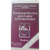 Libro Excelencia Directiva Para Lograr La Productividad