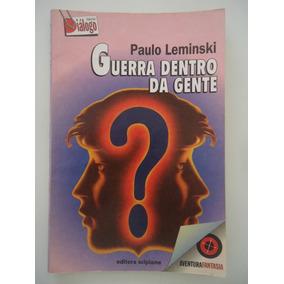 Guerra Dentro Da Gente - Paulo Liminski - Série Diálogo