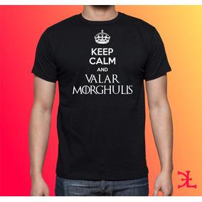 Keep Calm And Valar Morghulis Playera Game Of Thrones