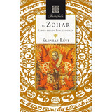 El Zohar - El Libro De Los Esplendores - Eliphas Levi