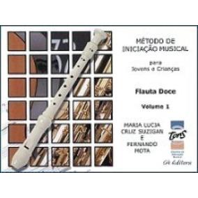 Método De Iniciação Musical - Flauta Doce - Volume 1 - Li
