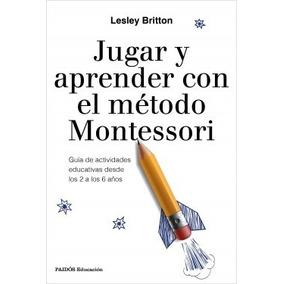 ** Jugar Y Aprender Con El Método Montessori