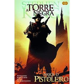 Torre Negra - Nasce O Pistoleiro Stephen King