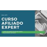 Curso Afiliado Expert Completo + Bonus - Pacote De Cursos