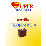 Baterias De Inversor Trojan Roja (24 Meses Garantia)