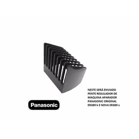 Pente Regulador Da Nova Panasonic Er389 X Veja Aqui!