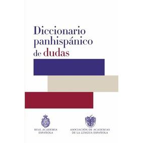 Diccionario Panhispanico De Dudas - Rae