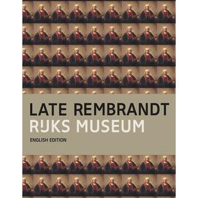 Livro Late Rembrandt Rijks Museum English Edition