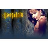 Novela Usurpadora + Além Da Usurpadora Google Drive