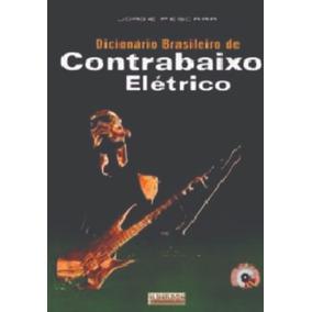 Livro Dicionário Brasileiro Contrabaixo Elétrico C/cd Grátis