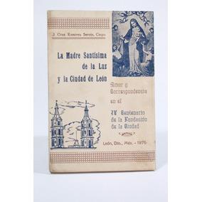 La Madre Santísima De La Luz Y La Ciudad De León Servin C5
