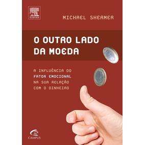 O Outro Lado Da Moeda - Michael Shermer
