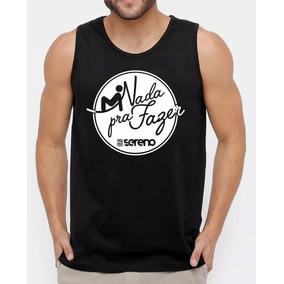 Camiseta Regata Nada Pra Fazer Vou Pro Sereno - Promoção! 344001a9eab