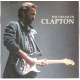 Eric Clapton La Crema The Cream Of, Es Original.
