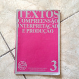 Livro Textos Compreensão Interpretação E Produção 3