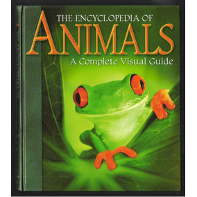 Livro The Encyclopedia Of Animals: A Complete Visual Guide