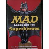 Revista Mad Locos Por Los Superhéroes