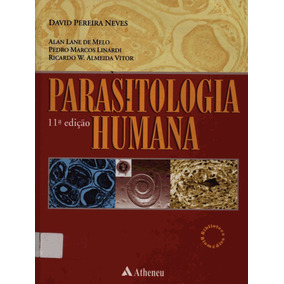 Livro Parasitologia Humana 11ªed. [david P. Neves]