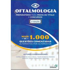 Oftalmologia - Preparatorio Para Prova De Titulo E Concursos