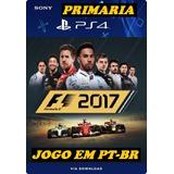 F1 2017 Formula One 17 - Ps4 Midia Digital Original 1º Pt-br