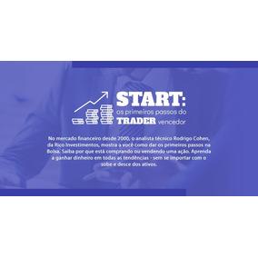 Curso Start Os Primeiros Passos Do Trader Vencedor
