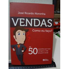 Livro Vendas, Como Eu Faço? Jose Ricardo Noronha