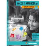 Ciencias Sociales 1 - Hacer Y Aprender En - Santillana