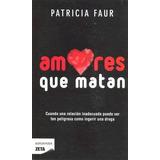 libro amores que matan de patricia faur