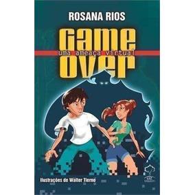 Livro Game Over, Uma Ameaça Virtual Rosana Rios